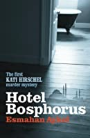 Hotel Bosphorus (Kati Hirschel #1)