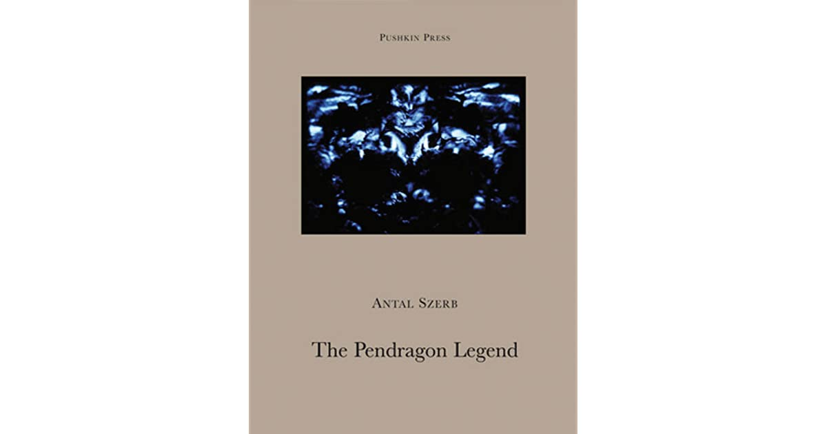 The Pendragon Legend By Antal Szerb