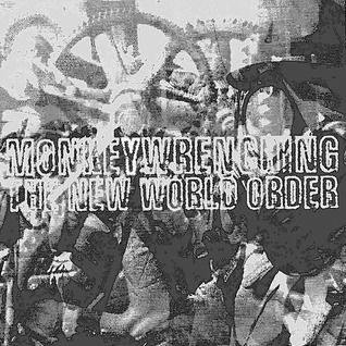 Monkeywrenching the New World Order