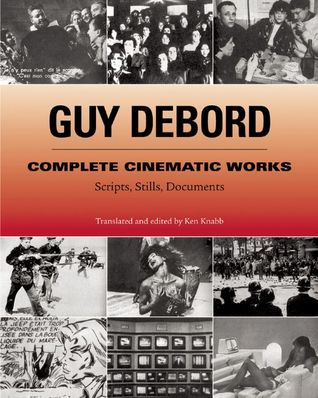 Complete Cinematic Works by Guy Debord