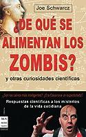 ¿De qué se alimentan los zombis?: Respuestas científicas a los misterios de la vida cotidiana