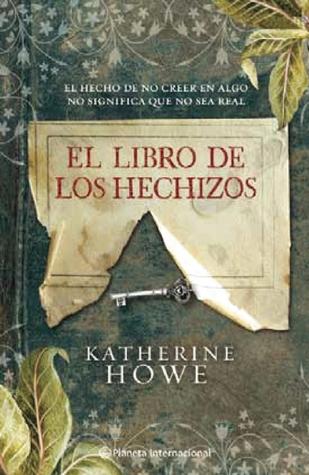 El libro de los hechizos by Katherine Howe