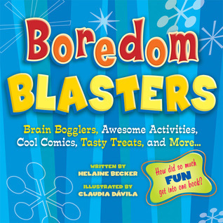 Boredom Blasters: Brain Bogglers, Awesome Activities, Cool Comics, Tasty Treats, and More . . .