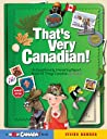 That's Very Canadian!: An Exceptionally Interesting Report About All Things Canadian, by Rachel