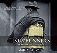 The Rumrunners: A Prohibition Scrapbook
