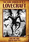 The Dark Worlds of H.P. Lovecraft, Vol 5