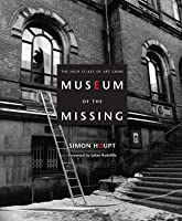 Museum of the Missing: The High Stakes of Art Crime