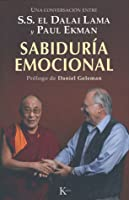 Sabiduría emocional: Una conversación entre S.S. el Dalai Lama y Paul Ekman