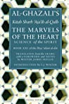 The Marvels of the Heart: Science of the Spirit (Book XXI of The Revival of the Religious Sciences)