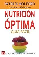Nutrición óptima: Guía fácil: Un plan de acción saludable para una vida mejor