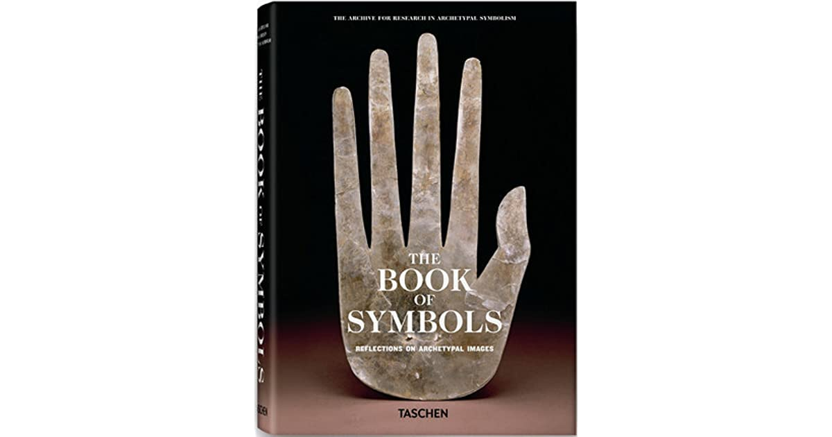 The Book Of Symbols Reflections On Archetypal Images By Ami Ronnberg