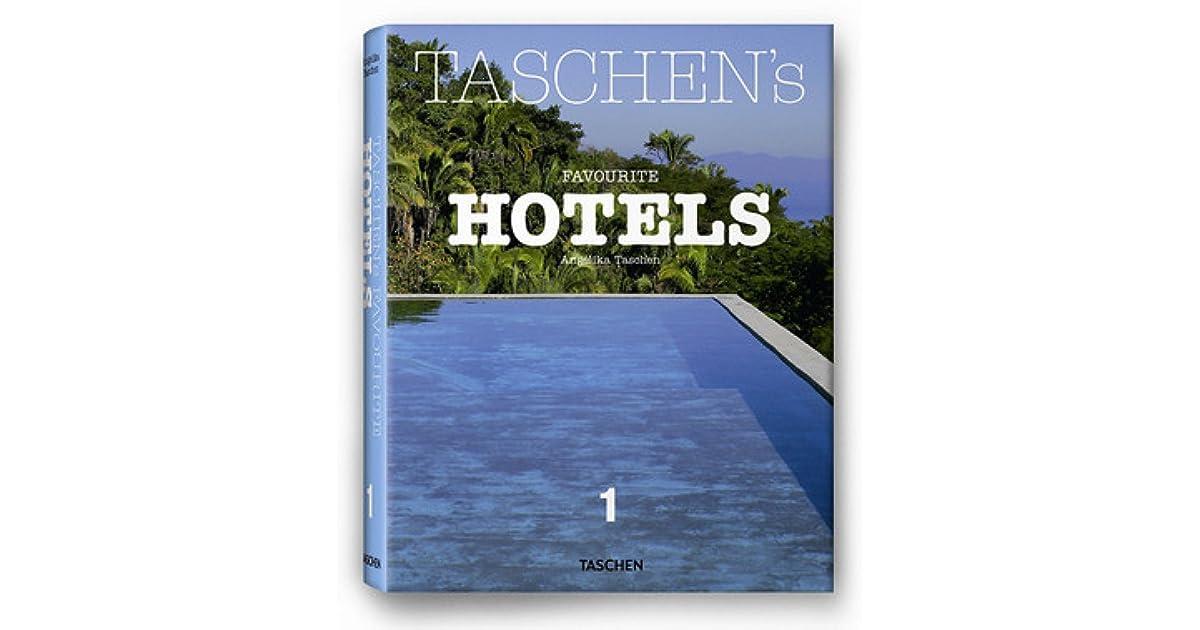ff5c69f9f36e8 TASCHEN s Favourite Hotels by Angelika Taschen