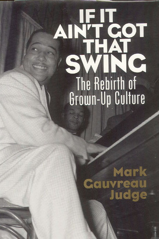 If It Ain't Got That Swing: The Rebirth of Grown-Up Culture