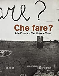 Che fare?: Arte Povera : The Historic Years