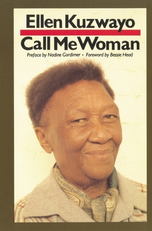 Call Me Woman by Ellen Kuzwayo
