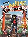 The Anime Companion by Gilles Poitras
