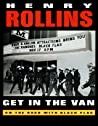 Get in the Van by Henry Rollins