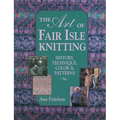 The Art of Fair Isle Knitting by Ann Feitelson