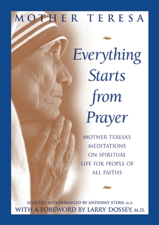 Everything Starts from Prayer: Mother Teresa\'s Meditations ...