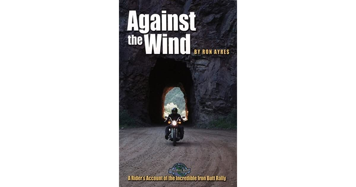 A Riders Account of the Incredible Iron Butt Rally Against the Wind