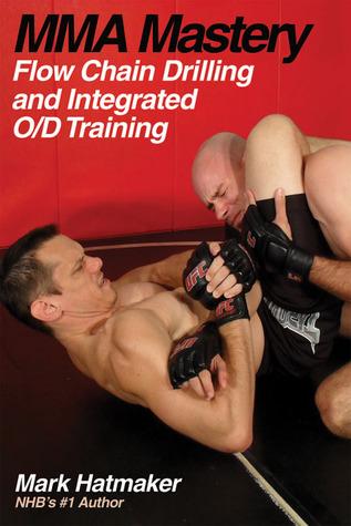 MMA Mastery by Mark Hatmaker