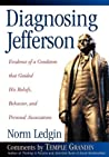 Diagnosing Jefferson: Evidence of a Condition That Guided His Beliefs, Behavior, and Personal Associations