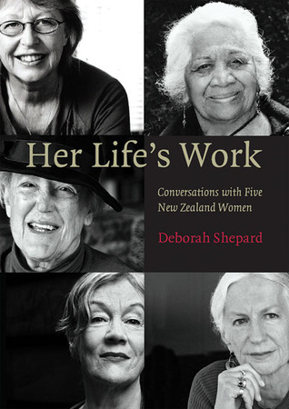 Her Life's Work - Conversations with Five New Zealand Women