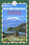 Kilimanjaro: A Trekking Guide to Africa's Highest Mountain (Includes Guides to Nairobi & Dar Es Salaam)