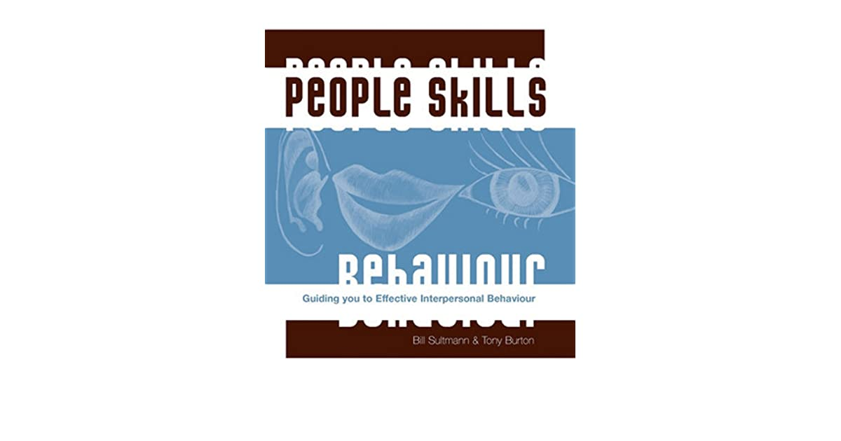 People Skills: Guiding You To Effective Interpersonal Behaviour by
