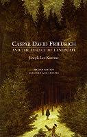 Caspar David Friedrich and the Subject of Landscape