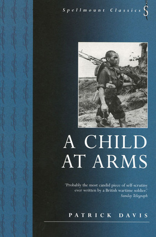 A Child at Arms by Patrick A. Davis