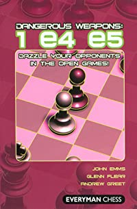 Dangerous Weapons: 1e4e5: Dazzle Your Opponents in the Open Games!