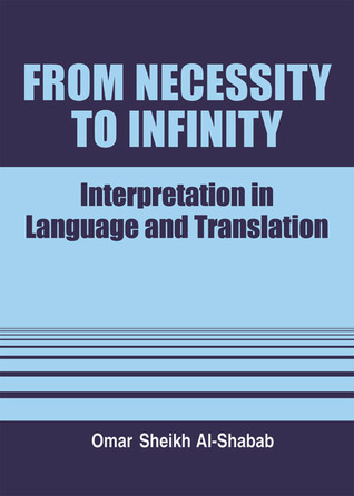 From Necessity to Infinity: Interpretation in Language and Translation