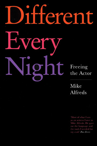 Different Every Night: Putting the play on stage and keeping it fresh