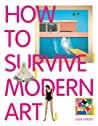 How to Survive Modern Art by Susie Hodge