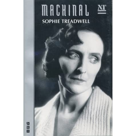 """machinal by sophie treadwell essay This 31-page guide for """"machinal"""" by sophie treadwell includes detailed   includes commentary on major characters, 25 important quotes, essay topics,  and."""