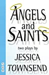 Angels & Saints: Two Plays