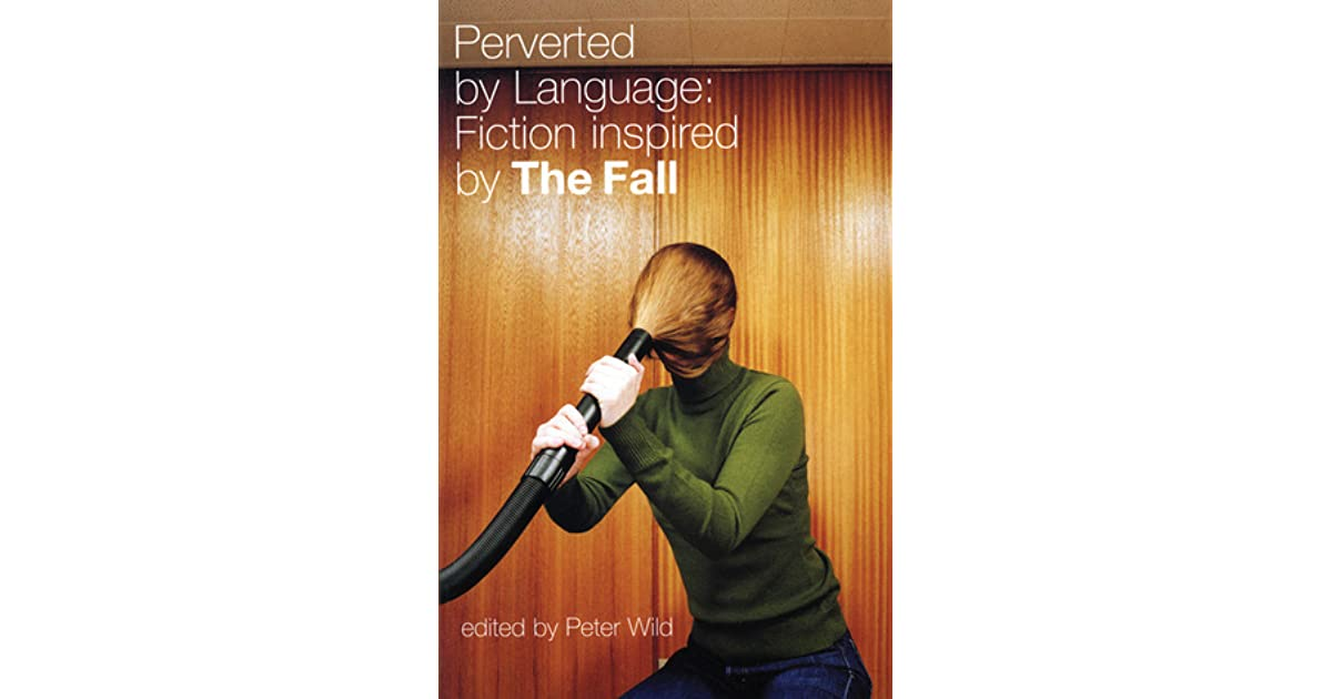 Perverted By Language By Peter Wild Classy Pervert Quotes From Books