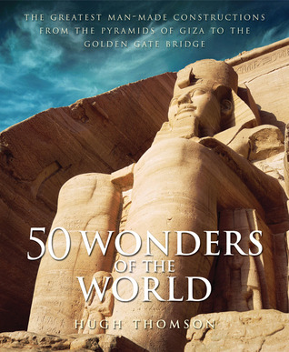 50 Wonders of the World by Hugh Thomson