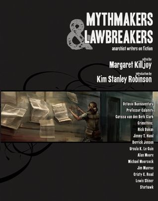 Mythmakers and Lawbreakers: Anarchist Writers on Fiction