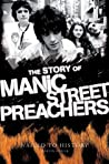 Nailed To History: The Story of the Manic Street Preachers