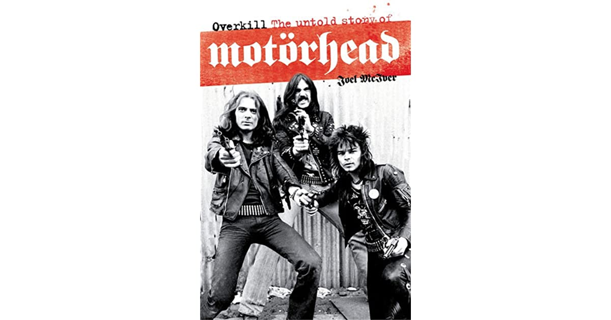 Overkill: The Untold Story of Motörhead by Joel McIver