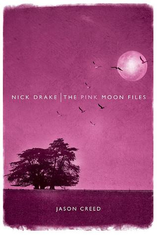 Nick Drake The Pink Moon Files