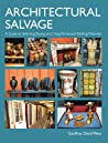 Architectural Salvage: A Guide to Selecting, Buying and Using Reclaimed Building Materials