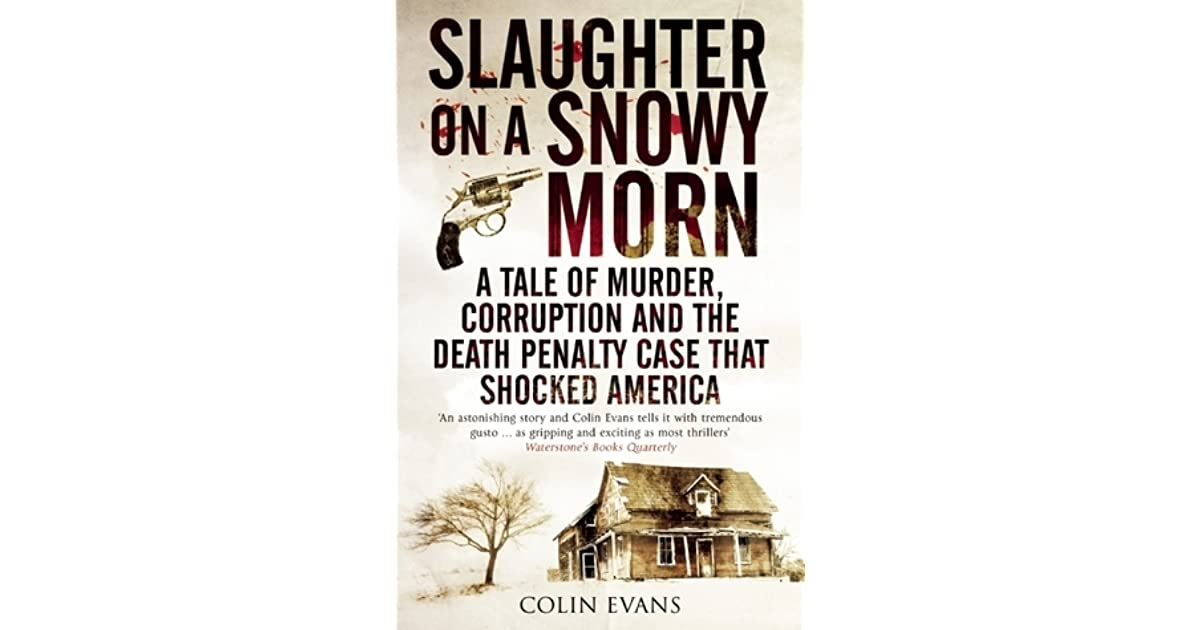 Slaughter On A Snowy Morn A Tale Of Murder Corruption And The