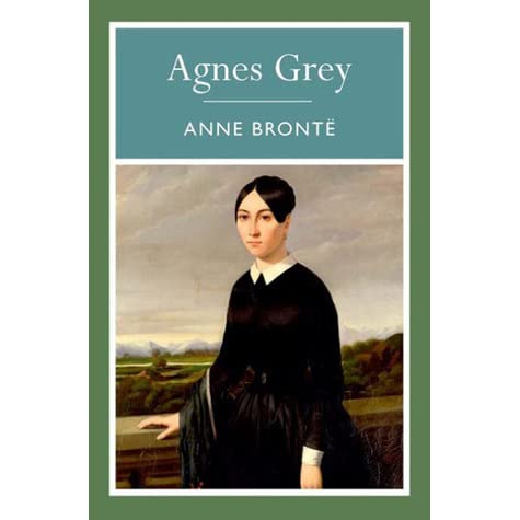 an introduction to the life of agnes grey In her novel, agnes grey, anne bronte tells the story of a young woman who takes on a job as a governess in order to help her family believing that she will be a capable.