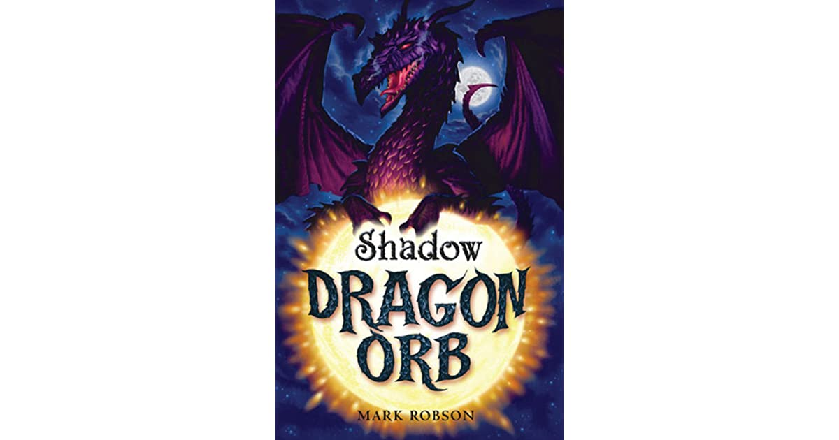 Dragon orb shadow by mark robson fandeluxe Ebook collections