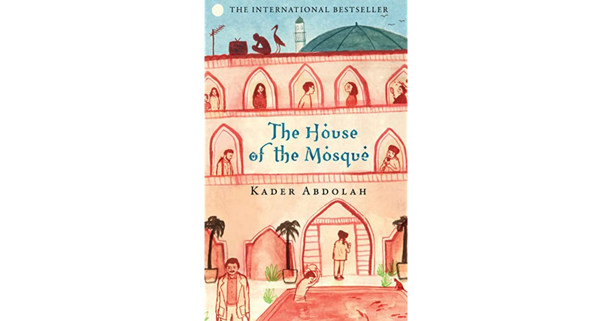 The House Of The Mosque By Kader Abdolah 1 Star Ratings