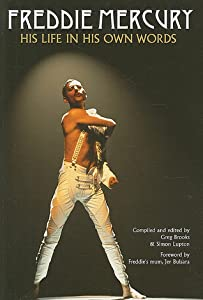 Freddie Mercury: His Life in His Own Words