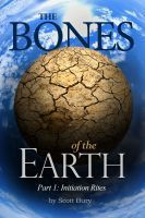 The Bones of the Earth, Part 1: Initiation Rites